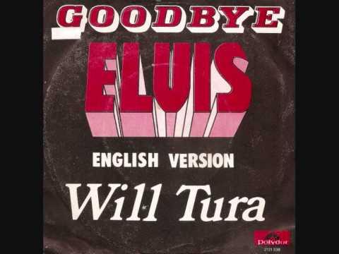 Will Tura - Goodbye Elvis (English Version)