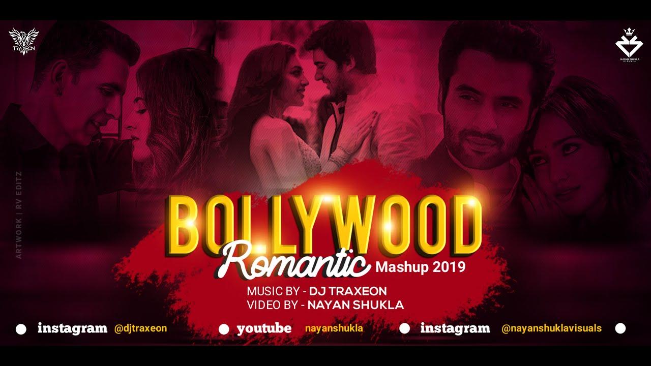 Bollywood Romantic Mashup 2019 || Traxeon || Nayan Shukla  || Romantic Mashup