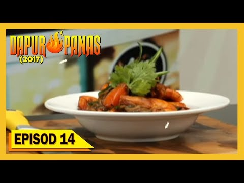 Dapur Panas 2017 Episod 14