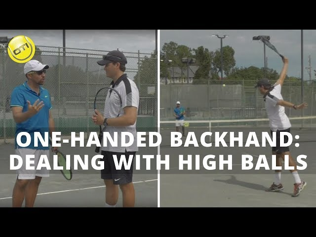 One-Handed Backhand: Dealing with High Balls