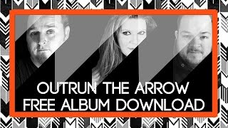 Outrun The Arrow - Far Removed From (Complete Free Album Download)