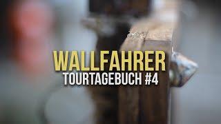 Wallfahrer - TourTagebuch #4