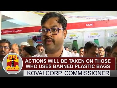 Actions will be taken on those who uses Banned Plastic Bags - Kovai Corporation Commissioner