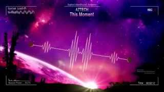 Aztech - This Moment [HQ Edit]