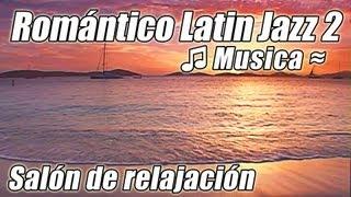 Musica de la Danza del LATIN JAZZ Samba Romantica Mambo Rumba Salsa Instrumental lenta canciones