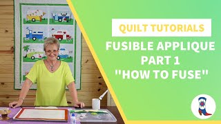 "Fusible Appliqué Part 1 ""How to Fuse"""