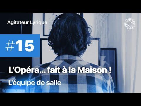L'Opéra à la maison #15 - L'équipe de salle vous