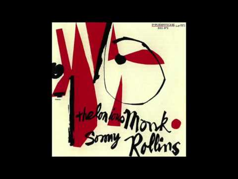 Thelonious Monk & Sonny Rollins Thelonious Monk Sonny Rollins (Complete Album)