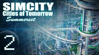 "SimCity Cities of Tomorrow - Summerset [PART 2] ""ControlNet"""