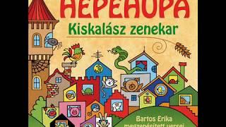 Kiskalász zenekar - Hepehupa