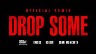 Криско ft. Hoodini & Добри Момчета - Drop Some ( Official Remix )