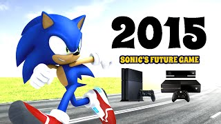 Sonic's Future: 2015 Game, Thoughts and Wants