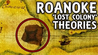Five Roanoke 'Lost Colony' Disappearance Theories