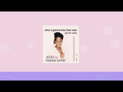 "JOJO Feat. Marisa Turner ""Who´s Gonna Kiss That Man (Oh My GOD)"""