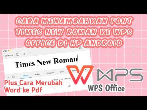CARA MENAMBAHKAN HURUF TIMES NEW ROMAN KE WPS OFFICE DI ANDROID || Cara Mengubah Word Ke Pdf