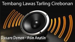 Video Dasare Demen - Atin Anatin (Tarling Cirebonan) download MP3, 3GP, MP4, WEBM, AVI, FLV Agustus 2018