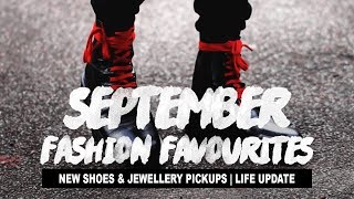 September Fashion Favourites | New Shoes & Jewellery Pickups