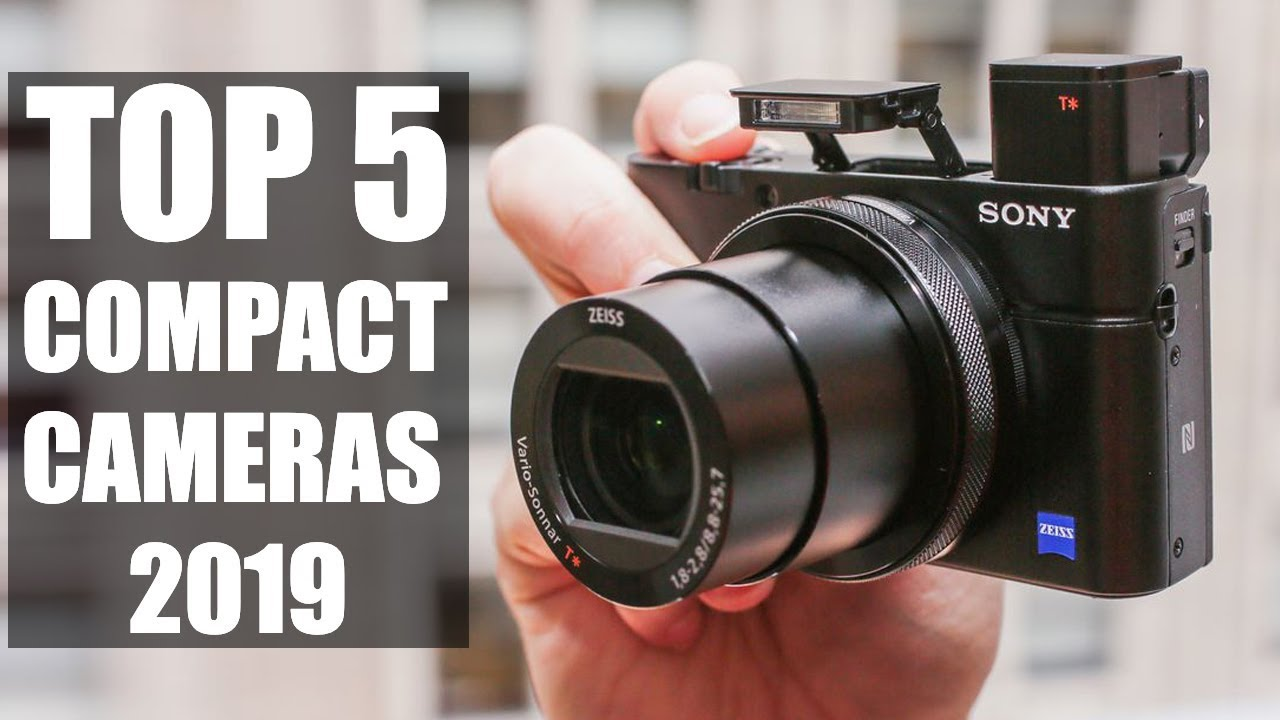 Top 5 Best Compact Camera You Can Buy in 2019