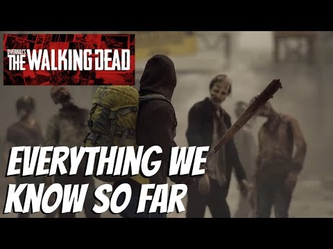 Baixar Everything We Know So Far | Overkill's The Walking Dead (2018 Walking Dead Game)