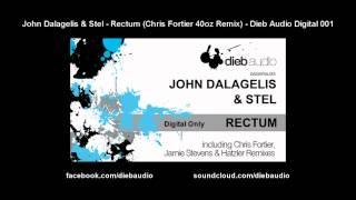 John Dalagelis & Stel - Rectum (Chris Fortier 40oz Remix) - Dieb Audio Digital 001