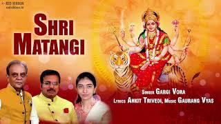 shri matangi by gargi vora ankit trivedi gaurang vyas navratri 2017 special red ribbon musik
