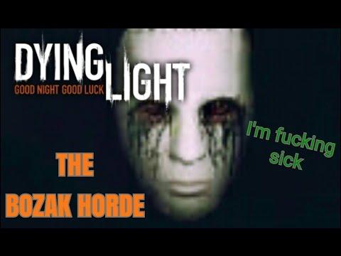 PLAYING DYING LIGHT'S BOZAK HORDE WHILE SICK..