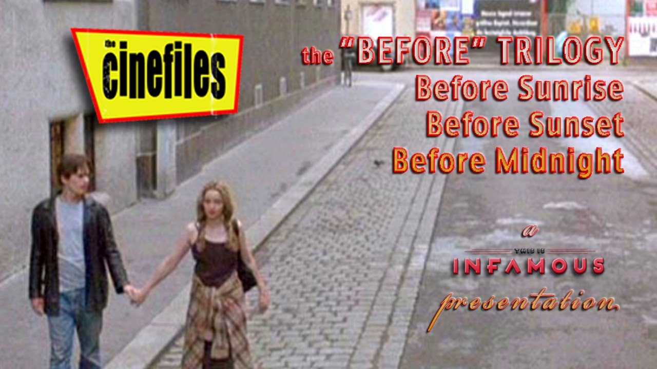 "The CineFiles – The ""Before"" Trilogy (BEFORE SUNRISE, BEFORE SUNSET, BEFORE MIDNIGHT)"