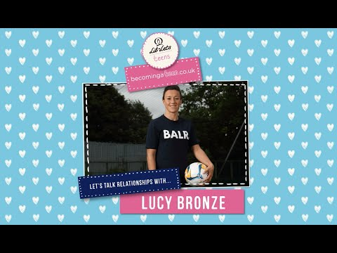 Let's Talk...Relationships with Lucy Bronze