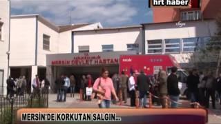 MERSİN'DE KORKUTAN SALGIN