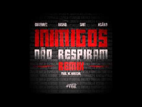 Gutierrez part. Msário, Rashid & Sant - Inimigos Não Respiram (Remix) (prod. Marechal) [#VVAR]