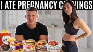 Eating my wife's pregnancy cravings for 24 hours