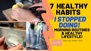 7 healthy habits i stopped doing ...