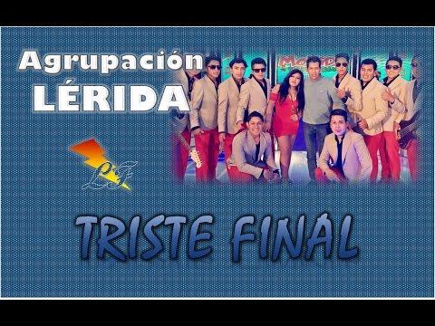TRISTE FINAL - LERIDA | LF (Letra) Audio HD