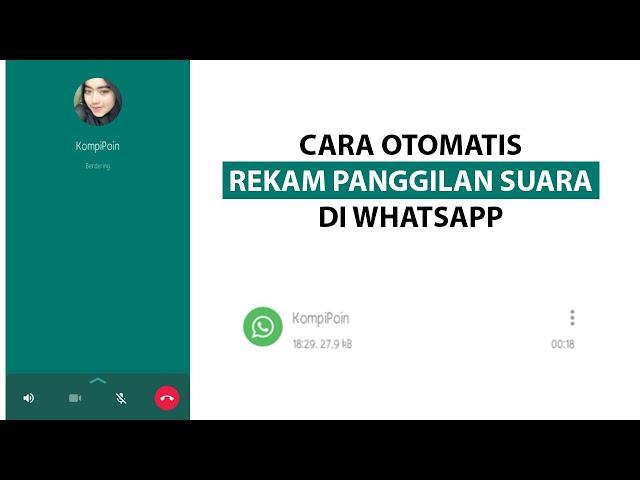 Cara Otomatis Merekam Panggilan Suara Di Whatsapp