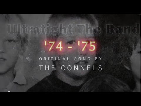 The Connels 74 - 75 Cover by ULTRATIGHT The Band