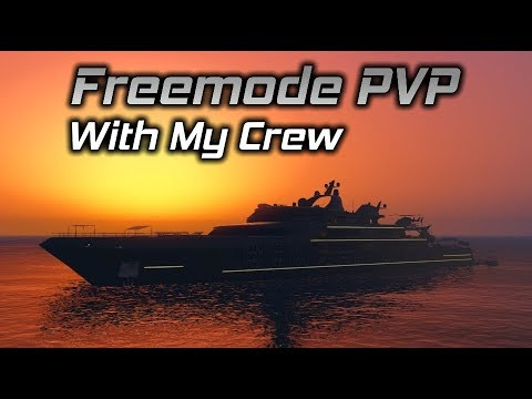 GTA Online: Freemode Fun and PVP with my Crew (READ DESCRIPTION)