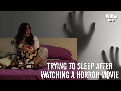 Trying To Sleep After Watching A Horror Movie  - POPxo