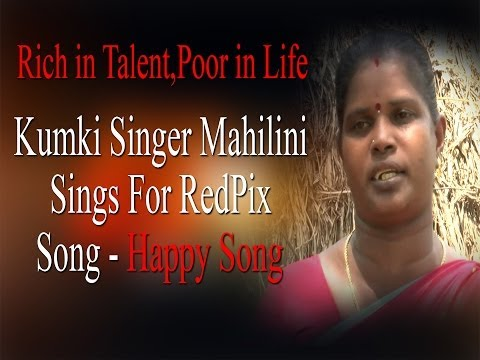 Rich in Talent, Poor In Life | Kumki Singer Mahilini Sings For RedPix | song - Happy Song