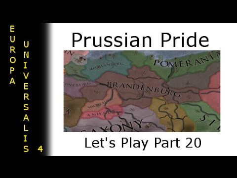 Let's Play Europa Universalis 4 Prussian Pride Part 20 - The Impossible Gift