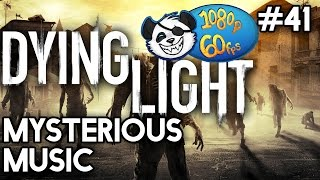 Dying Light 60 FPS #41 - Mysterious Music with Yogscast Panda