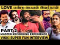 Anirudh இல்லனா நான்..🤣🤣 அய்யயோ, கேவலமான Punch தோணுது! - Vignesh Shivan's Best Candid Interview!