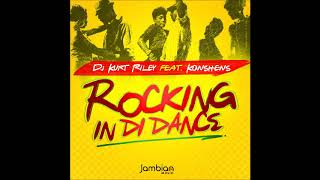 Konshens Ft DJ Kurt Riley - Rocking In Di Dance - September 2018