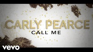 Carly Pearce - Call Me (Lyric Video)