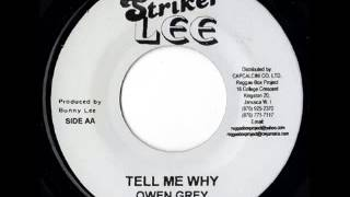 OWEN GRAY - Tell me why (Striker Lee)