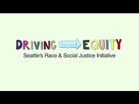 Driving Toward Equity - Seattle's Race and Social Justice Initiative