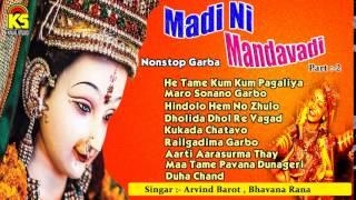 Desi Dhol Na Tale Nonstop Garba - Madini Mandavdi - Part - 2 - Singer - Arvind Barot,Bhavana Rana