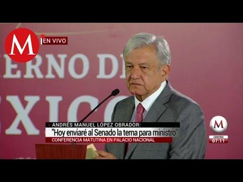 Hoy enviaré al Senado la terna para ministro : Andrés Manuel López Obrador