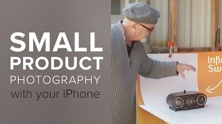 How To Shoot Better Small Product Photography With Your iPhone