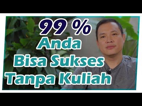 99 % Anda Bisa Sukses Tanpa Kuliah