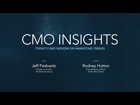 CMO Insights: Rodney Hutton, Chief Marketing Officer, Ethan Allen Global